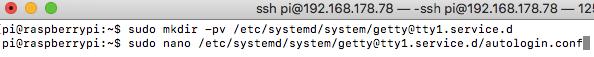 sudo mkdir -pv /etc/systemd/system/getty@tty1.service.d- Raspberry Pi Autostart